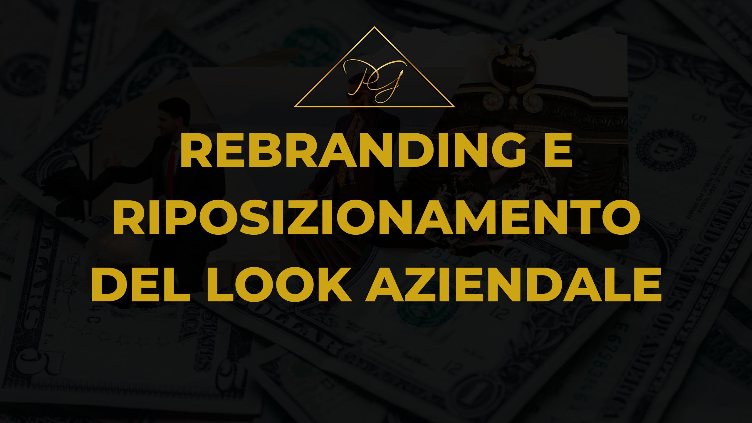 Rebranding e riposizionamento del look aziendale