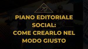 piano editoriale social come crearlo nel modo giusto