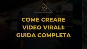 come creare video virali guida completa