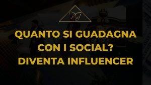 quanto si guadagna con i social diventa influencer